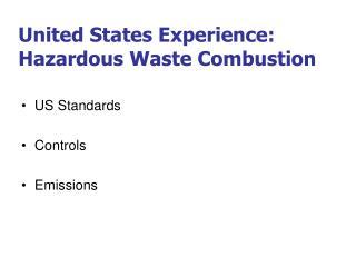 United States Experience: Hazardous Waste Combustion