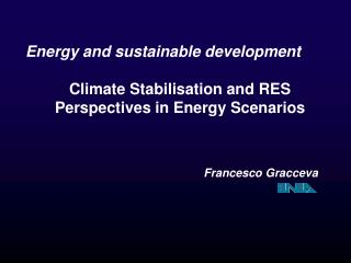 Energy and sustainable development Climate Stabilisation and RES  Perspectives in Energy Scenarios