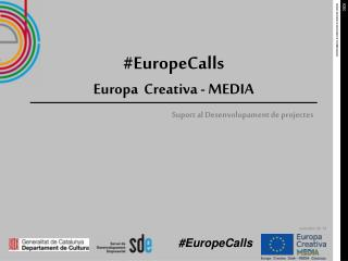 #EuropeCalls Europa  Creativa - MEDIA