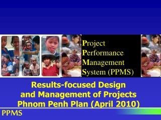 P roject  P erformance M anagement  S ystem (PPMS)