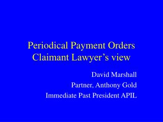 Periodical Payment Orders Claimant Lawyer's view