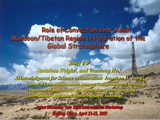 Role of Convection over Asian Monsoon/Tibetan Region in Hydration of the Global Stratosphere