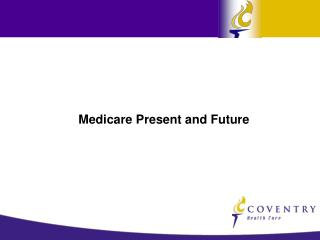 Medicare Present and Future