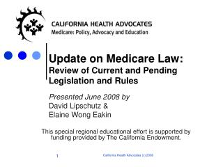 Update on Medicare Law:  Review of Current and Pending Legislation and Rules