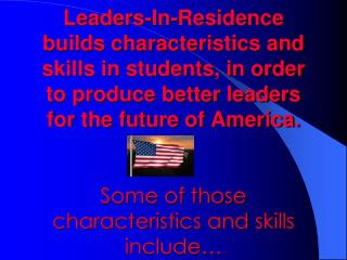 Leaders-In-Residence builds characteristics and skills in students, in order to produce better leaders for the future of