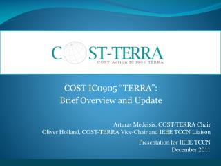 "COST IC0905 ""TERRA"": Brief Overview and Update"