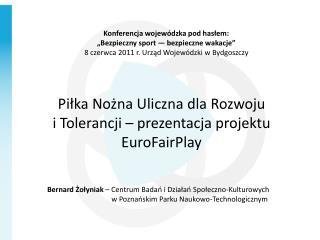 Piłka Nożna Uliczna dla Rozwoju  i Tolerancji – prezentacja projektu EuroFairPlay