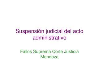 Suspensión judicial del acto administrativo