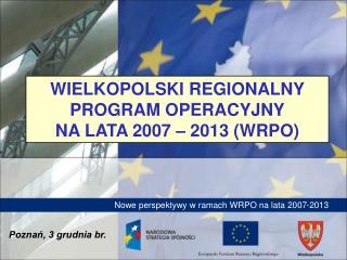 Nowe perspektywy w ramach WRPO na lata 2007-2013