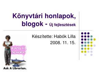 Könyvtári honlapok, blogok -  Új fejlesztések