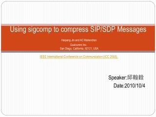 Speaker: 邱翰銓 Date:2010/10/4