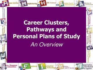 Career Clusters,  Pathways and  Personal Plans of Study