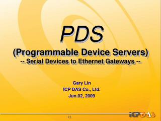 PDS (Programmable Device Servers) -- Serial Devices to Ethernet Gateways --