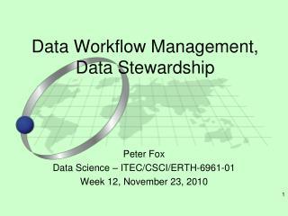Data Workflow Management, Data Stewardship