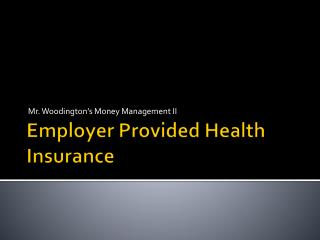 Employer Provided Health Insurance