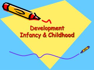 Development Infancy & Childhood