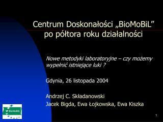 """Centrum Doskonałości """"BioMoBiL""""  po półtora roku działalności"""