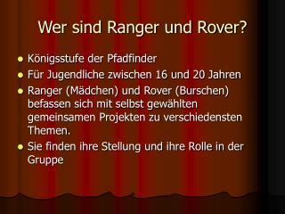 Wer sind Ranger und Rover?