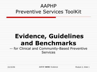 Evidence, Guidelines and Benchmarks -- for Clinical and Community-Based Preventive Services