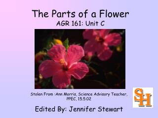The Parts of a Flower AGR 161: Unit C