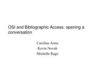OSI and Bibliographic Access: opening a conversation