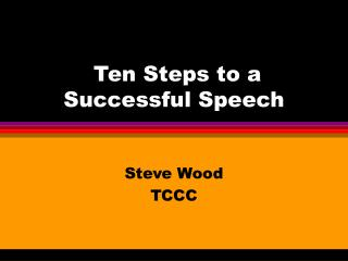 Ten Steps to a Successful Speech
