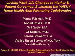 Penny Feldman, Ph.D. Robert Rosati, Ph.D. Gail Quets, M.A. Gil Maduro, Ph.D.