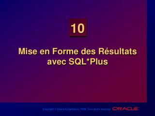 Mise en Forme des Résultats avec SQL*Plus