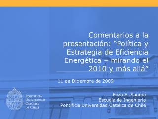 Enzo E. Sauma Escuela de Ingeniería Pontificia Universidad Católica de Chile