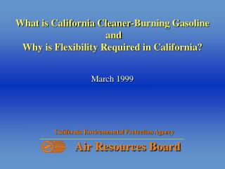 What is California Cleaner-Burning Gasoline  and Why is Flexibility Required in California?