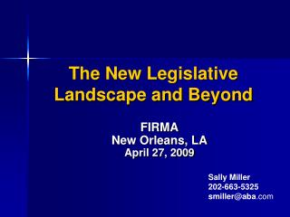 The New Legislative Landscape and Beyond