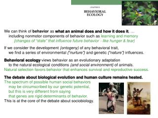We can think of  behavior  as  what an animal does and how it does it , …