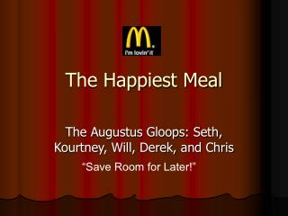 The Happiest Meal