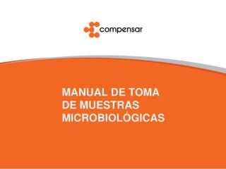 MANUAL DE TOMA DE MUESTRAS  MICROBIOLÓGICAS