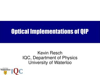 Optical Implementations of QIP