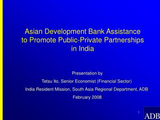 Asian Development Bank Assistance  to Promote Public-Private Partnerships  in India
