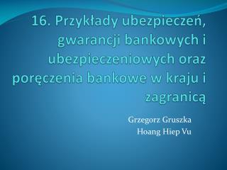 Grzegorz Gruszka Hoang Hiep Vu