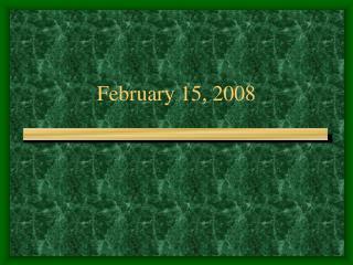 February 15, 2008