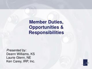 Member Duties,  Opportunities &  Responsibilities
