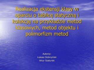 Autorzy: Łukasz Dobrzyński Artur Szaturski