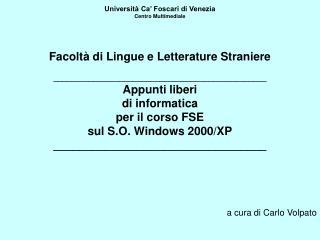 Universit� Ca� Foscari di Venezia Centro Multimediale