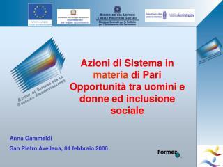 Azioni di Sistema in  materia  di Pari Opportunit� tra uomini e donne ed inclusione sociale