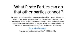 What Pirate Parties can do that other parties cannot ?