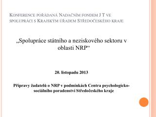 Konference pořádaná Nadačním fondem J T ve spolupráci s Krajským úřadem Středočeského kraje