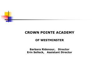 CROWN POINTE ACADEMY  OF WESTMINSTER Barbara Ridenour,   Director