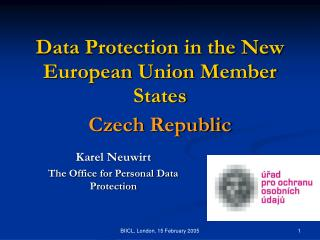 Data Protection in the New European Union Member States Czech Republic