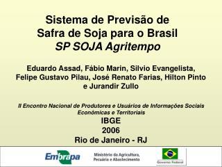 Sistema de Previsão de  Safra de Soja para o Brasil SP SOJA Agritempo