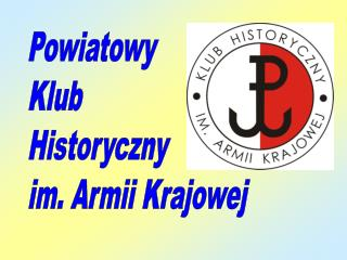 Powiatowy  Klub Historyczny im. Armii Krajowej