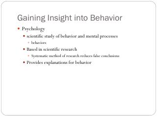 Gaining Insight into Behavior