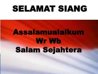 Assalamualaikum  Wr Wb Salam Sejahtera